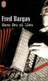 Sans feu ni lieu | Fred Vargas |