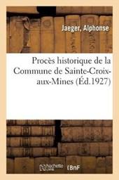 Proces Historique de la Commune de Sainte-Croix-Aux-Mines