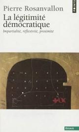 L'Gitimit' D'Mocratique. Impartialit', R'Flexivit', Proximit'(la) | Pierre Rosanvallon |