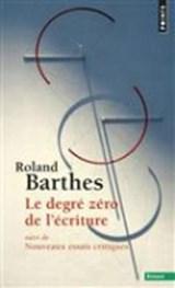 Le degre zero de l'ecriture suivi de Nouveaux essais critiques | Roland Barthes |