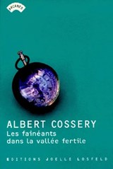 Les fainéants dans la vallée fertile | Albert Cossery |