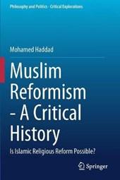 Muslim Reformism - A Critical History