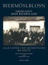 Biermöslblosn: Grüß Gott, mein Bayernland