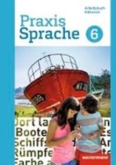 Praxis Sprache 6. Arbeitsbuch. Individuelle Förderung - Inklusion. Differenzierende Ausgabe. Gesamtschulen
