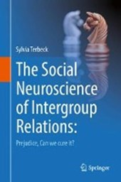 The Social Neuroscience of Intergroup Relations: