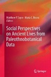 Social Perspectives on Ancient Lives from Paleoethnobotanical Data