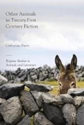 Other Animals in Twenty-First Century Fiction