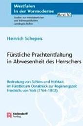Schepers, H: Fürstliche Prachtentfaltung in Abwesenheit des