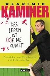 Kaminer, W: Leben ist (k)eine Kunst