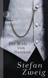 Die Welt von Gestern | Stefan Zweig |