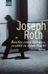 Beichte eines Mörders, erzählt in einer Nacht | Joseph Roth |