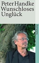 Wunschloses Unglück   Peter Handke  
