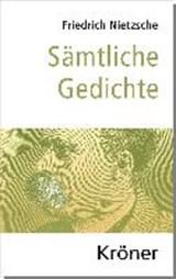 Sämtliche Gedichte   Nietzsche, Friedrich ; Forrer, Thomas  