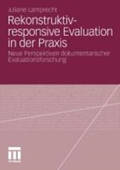 Rekonstruktiv-Responsive Evaluation in Der Praxis