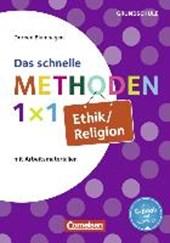 Fachmethoden Grundschule: Das schnelle Methoden 1x1 Ethik/Religion