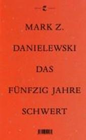 Danielewski, M: Fünfzig Jahre Schwert: