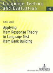 Applying Item Response Theory in Language Test Item Bank Building