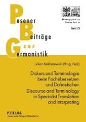 Diskurs und Terminologie beim Fachuebersetzen und Dolmetschen - Discourse and Terminology in Specialist Translation and Interpreting