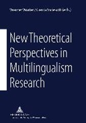New Theoretical Perspectives in Multilingualism Research