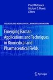 Emerging Raman Applications and Techniques in Biomedical and Pharmaceutical Fields