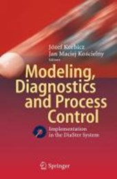 Modeling, Diagnostics and Process Control
