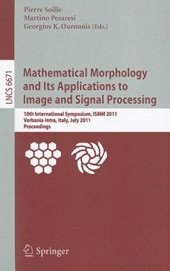 Mathematical Morphology and Its Applications to Image and Signal Processing