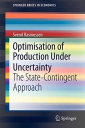 Optimisation of Production Under Uncertainty