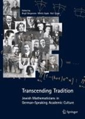 Transcending Tradition: Jewish Mathematicians in German Speaking Academic Culture