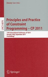 Principles and Practice of Constraint Programming -- CP 2011