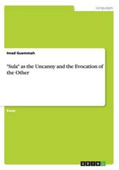"""""""Sula"""" as the Uncanny and the Evocation of the Other"""