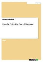 Eventful Cities. The Case of Singapore