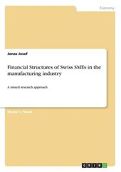 Financial Structures of Swiss SMEs in the manufacturing industry