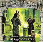 Gruselkabinett-Folge 103: Ägyptische Parfüm