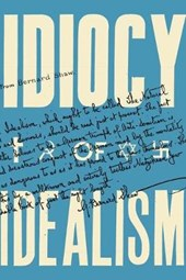 The Idiocy of Idealism