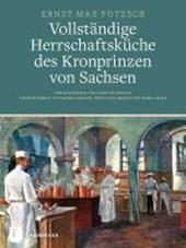 Pötzsch, E: Vollständige Herrschaftsküche des Kronprinzen