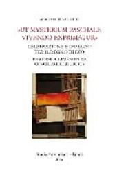 Di Benedetto, M: Ut mysterium paschale vivendo exprimatur