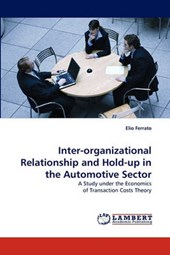 Inter-organizational Relationship and Hold-up in the Automotive Sector