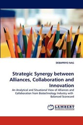 Strategic Synergy between Alliances, Collaboration and Innovation