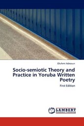 Socio-semiotic Theory and Practice in Yoruba Written Poetry