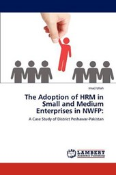 The Adoption of HRM in Small and Medium Enterprises in NWFP: