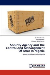 Security Agency and The Control And Manangement Of Arms In Nigeria