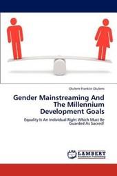 Gender Mainstreaming And The Millennium Development Goals