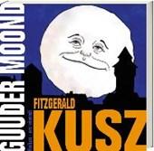 Kusz, F: Guuder Moond