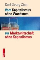 Zinn, K: Kapitalismus ohne Wachstum
