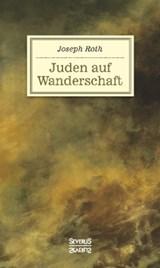Juden auf Wanderschaft | Joseph Roth |