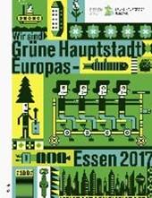 »Wir sind Grüne Hauptstadt Europas - Essen 2017«