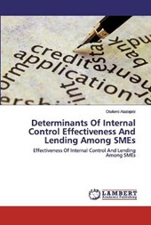 Determinants Of Internal Control Effectiveness And Lending Among SMEs