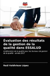 Evaluation des resultats de la gestion de la qualite dans ESSALUD