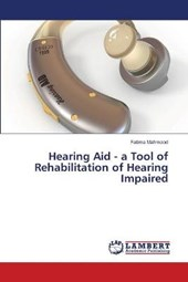 Hearing Aid - a Tool of Rehabilitation of Hearing Impaired