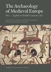 The Archaeology of Medieval Europe